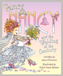 Book Fancy Nancy And The Wedding Of The Century by Jane O'Connor
