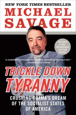 Book Trickle Down Tyranny: Crushing Obama's Dream Of The Socialist States Of America by Michael Savage