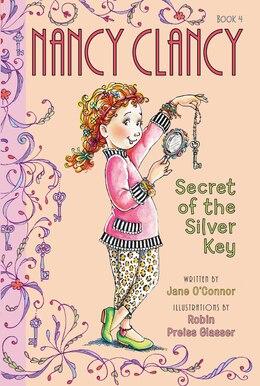 Book Fancy Nancy: Nancy Clancy, Secret Of The Silver Key by Jane O'Connor