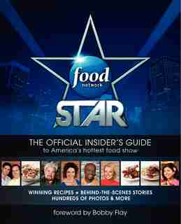 Food Network Star: The Official Insider's Guide to America's Hottest Food Show by Ian Jackman