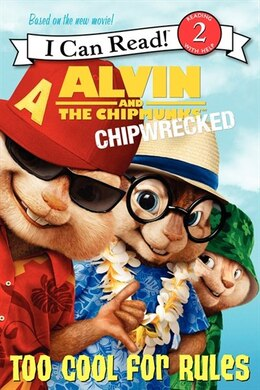 Book Alvin And The Chipmunks: Chipwrecked: Too Cool For Rules: Chipwrecked: Too Cool For Rules by J. E. Bright