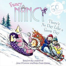 Book Fancy Nancy: There's No Day Like A Snow Day: There's No Day Like A Snow Day by Jane O'Connor