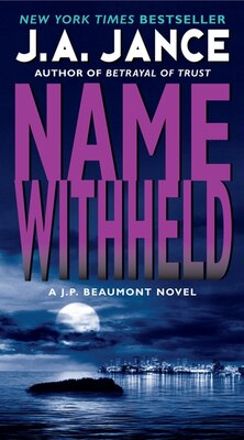 Book Name Withheld: A J.P. Beaumont Novel by J. A. Jance