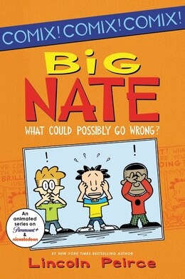 Book Big Nate: What Could Possibly Go Wrong?: What Could Possibly Go Wrong? by Lincoln Peirce