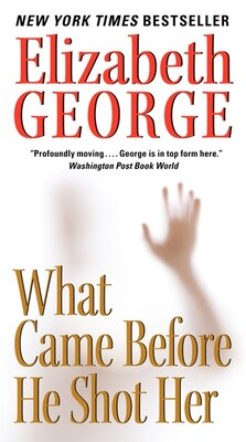 Book What Came Before He Shot Her by Elizabeth George