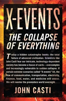 Book X-events: How Advanced Societies Will Collapse by John L Casti