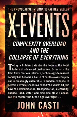 Book X-Events: Complexity Overload And The Collapse Of Everything by John L. Casti
