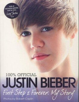Book Justin Bieber: First Step 2 Forever by Justin Bieber