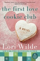 The First Love Cookie Club: A Novel