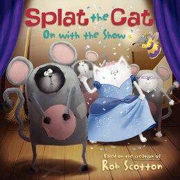 Book Splat The Cat: On With The Show: On With The Show by Rob Scotton