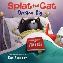 Book Splat The Cat Dreams Big: Dreams Big by Rob Scotton