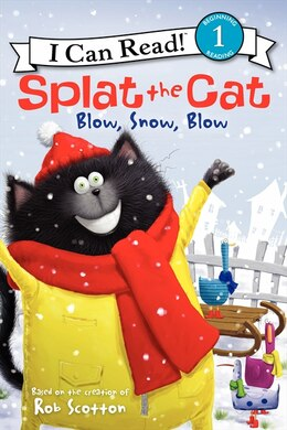 Book Splat The Cat: Blow, Snow, Blow: Blow, Snow, Blow by Rob Scotton