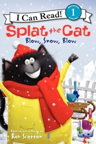 Splat The Cat: Blow, Snow, Blow: Blow, Snow, Blow