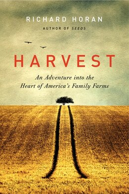 Book Harvest: An Adventure into the Heart of America's Family Farms by Richard Horan