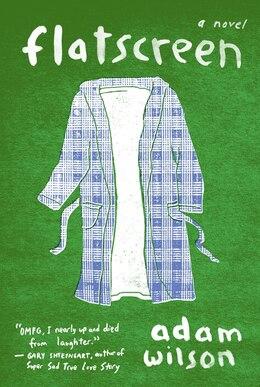 Book Flatscreen: A Novel by Adam Wilson