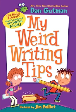 Book My Weird Writing Tips by Dan Gutman