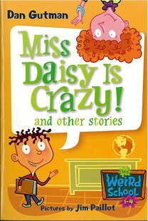 My Weird School: Miss Daisy Is Crazy And Other Stories