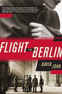 Book Flight From Berlin: A Novel by David John