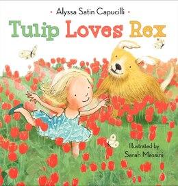 Book Tulip Loves Rex by A Capucilli