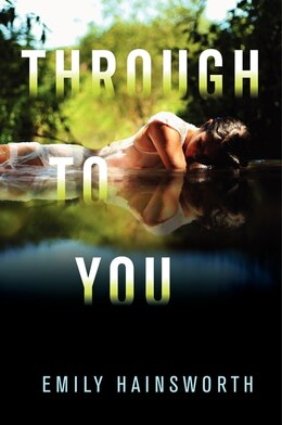 Book Through To You by Emily Hainsworth
