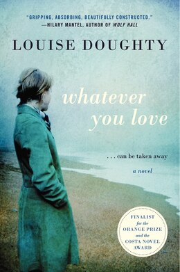 Book Whatever You Love: A Novel by Louise Doughty