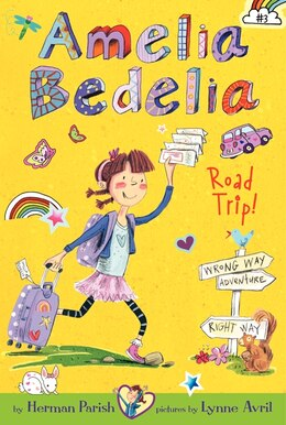 Book Amelia Bedelia Chapter Book #3: Amelia Bedelia Road Trip!: Amelia Bedelia Road Trip! by Herman Parish