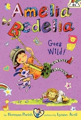 Book Amelia Bedelia Chapter Book #4: Amelia Bedelia Goes Wild! by Herman Parish