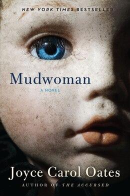 Book Mudwoman: A Novel by Joyce Carol Oates
