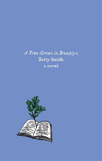 A Tree Grows in Brooklyn: A Novel by Betty Smith