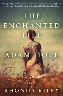 Book The Enchanted Life Of Adam Hope: A Novel by Rhonda Riley