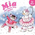 Mia: The Snow Day Ballet: The Snow Day Ballet
