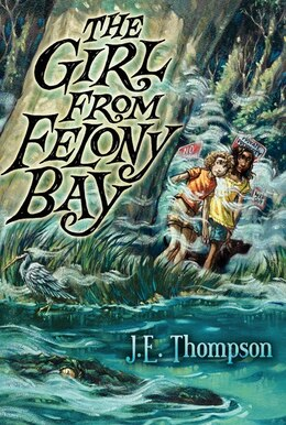 Book The Girl From Felony Bay by J. E. Thompson