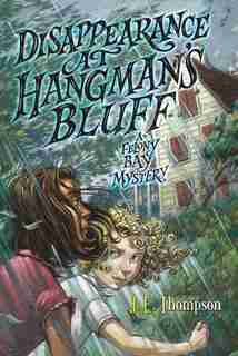 Disappearance At Hangman's Bluff: A Felony Bay Mystery by J. E. Thompson