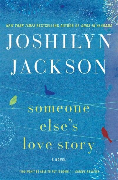 Someone Else's Love Story: A Novel by Joshilyn Jackson