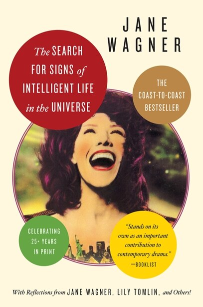 Search For Signs Of Intelligent Life In The Universe by Jane Wagner