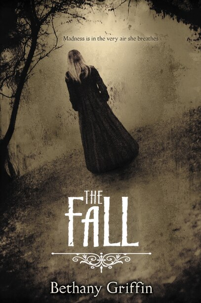 The Fall by Bethany Griffin