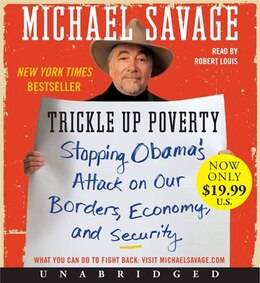 Book Trickle Up Poverty Low Price Cd: Stopping Obama's Attack on Our Borders, Economy, and Security by Michael Savage