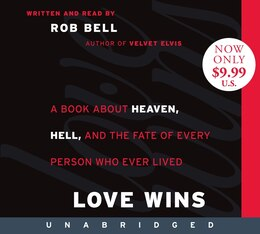 Book Love Wins Low Price Cd: A Book About Heaven, Hell, and the Fate of Every Person Who Ever Lived by Rob Bell