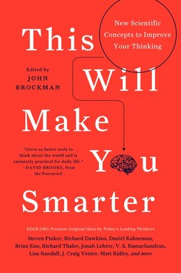 Book This Will Make You Smarter: New Scientific Concepts to Improve Your Thinking by John Brockman
