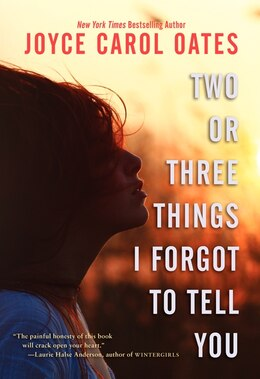 Book Two Or Three Things I Forgot To Tell You by Joyce C Oates