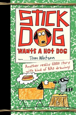 Book Stick Dog Wants A Hot Dog by Tom Watson