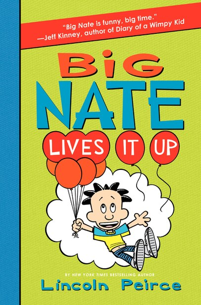 Big Nate Lives It Up by Lincoln Peirce
