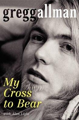 Book My Cross To Bear by Gregg Allman