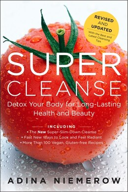 Book Super Cleanse Revised Edition: Detox Your Body for Long-Lasting Health and Beauty by Adina Niemerow