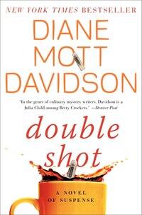 Double Shot: A Novel Of Suspense