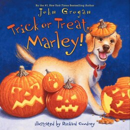 Book Trick Or Treat, Marley! by John Grogan