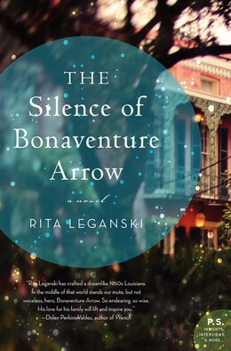 Book The Silence Of Bonaventure Arrow: A Novel by Rita Leganski