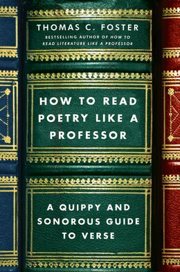 Book How To Read Poetry Like A Professor: A Quippy And Sonorous Guide To Verse by Thomas C. Foster