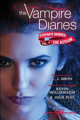 Book The Vampire Diaries: Stefan's Diaries #5: The Asylum: Stefan's Diaries #5: The Asylum by L. J. Smith