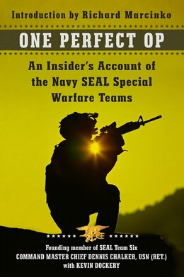 Book One Perfect Op: An Insider's Account of the Navy SEAL Special Warfare Teams by Dennis Chalker